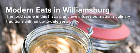 Modern Eats in Colonial Williamsburg