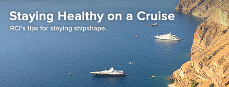 Tips for Staying Healthy on a Cruise