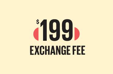 $199 Exchange Fee